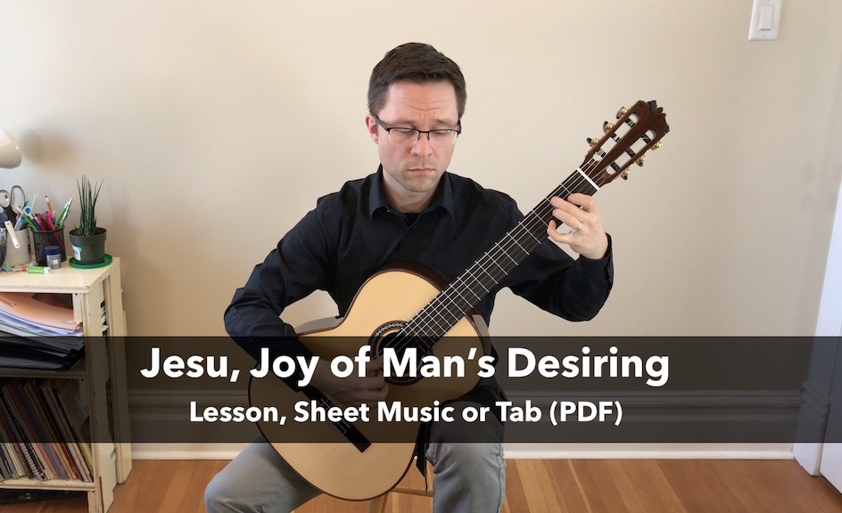 Jesu, Joy of Man's Desiring by Bach & Lesson with PDF for Classical Guitar