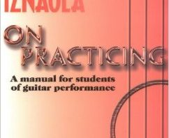 On Practicing - A Manual for Students of Guitar by Ricardo Iznaola