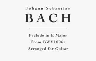 Prelude in E Major, BWV 1006a for Guitar - Free PDF