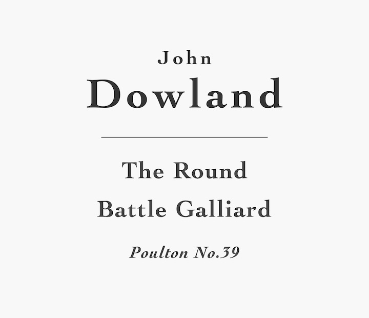 The Round Battle Galliard by John Dowland – Sheet music and TAB for classical guitar.