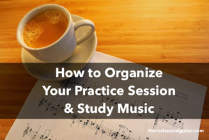 Lesson: How to Practice Music and Organize Your Practice Session