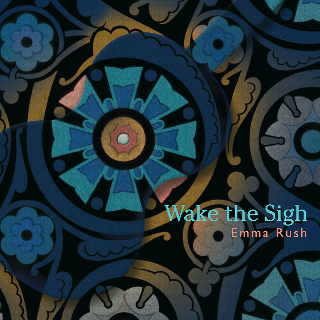 Wake the Sigh by Emma Rush-2