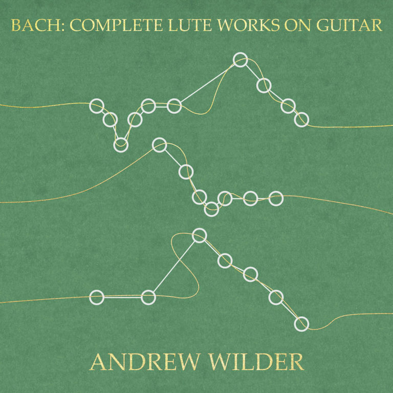 Bach: Complete Lute Works on Guitar by Andrew Wilder