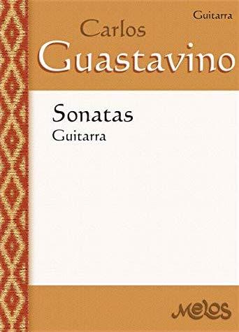 Sonata No.1 Para Guitarra by Carlos Guastavino